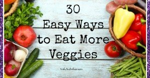 30 Ways to Get in More Veggies